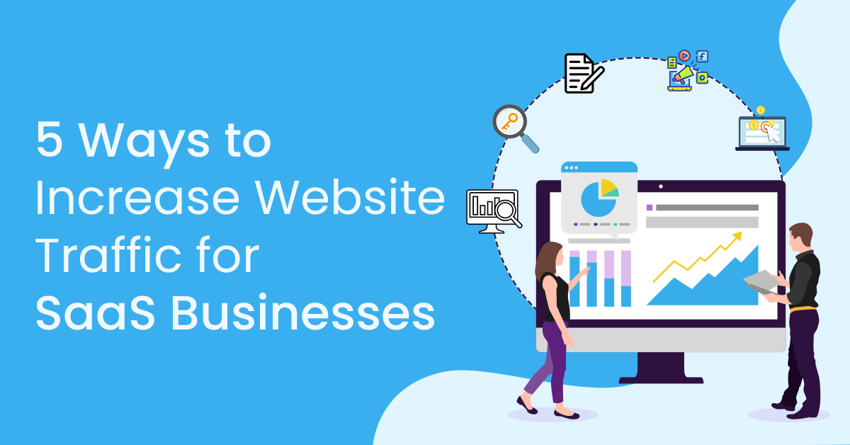 5 Ways to Increase Website Traffic for SaaS Businesses
