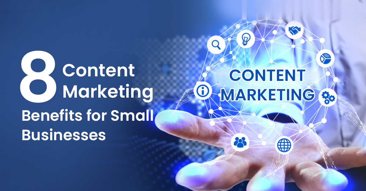 Content Marketing Benefits for Small Businesses