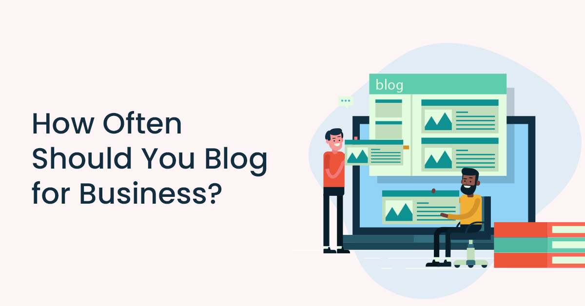 How Often Should You Blog for Business