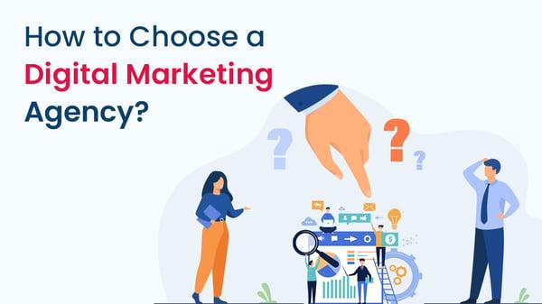 How to choose a digital marketing agency
