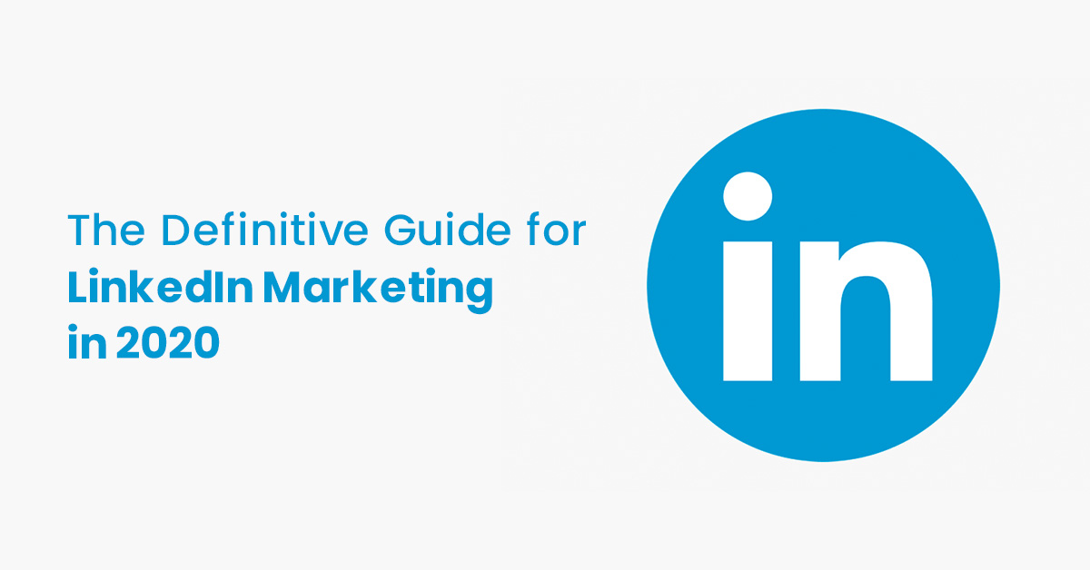 The Definitive Guide for LinkedIn Marketing
