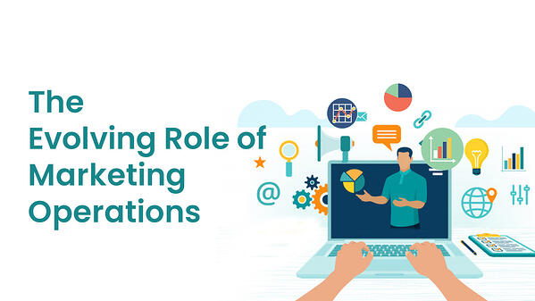 The Evolving Role of Marketing Operations