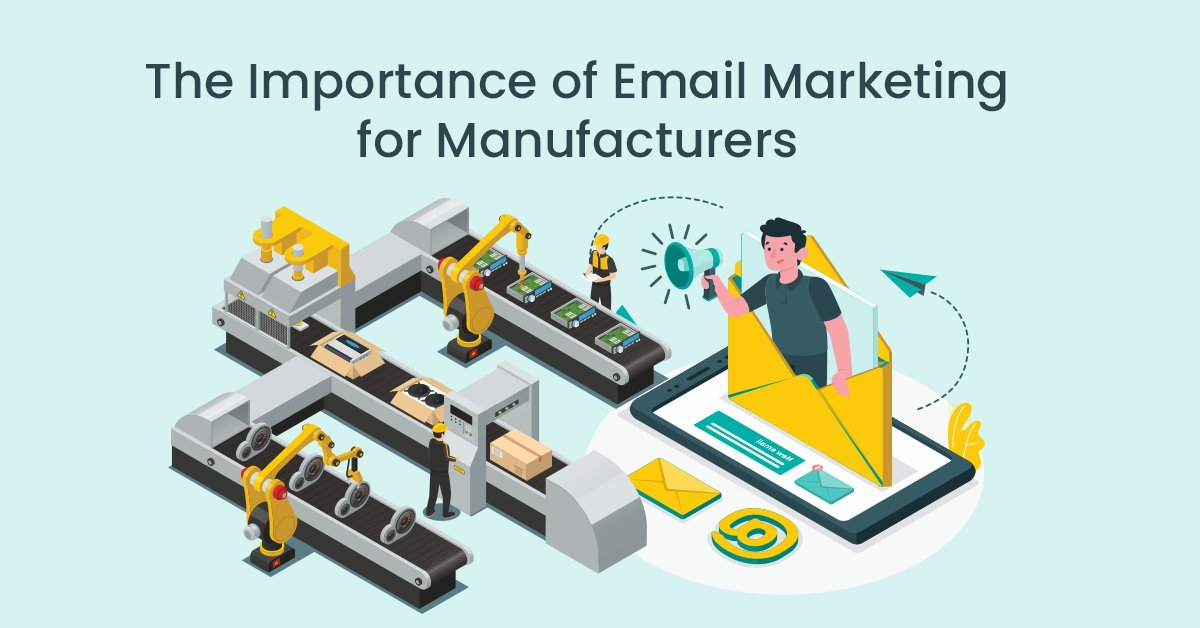 The Importance of Email Marketing for Manufacturers