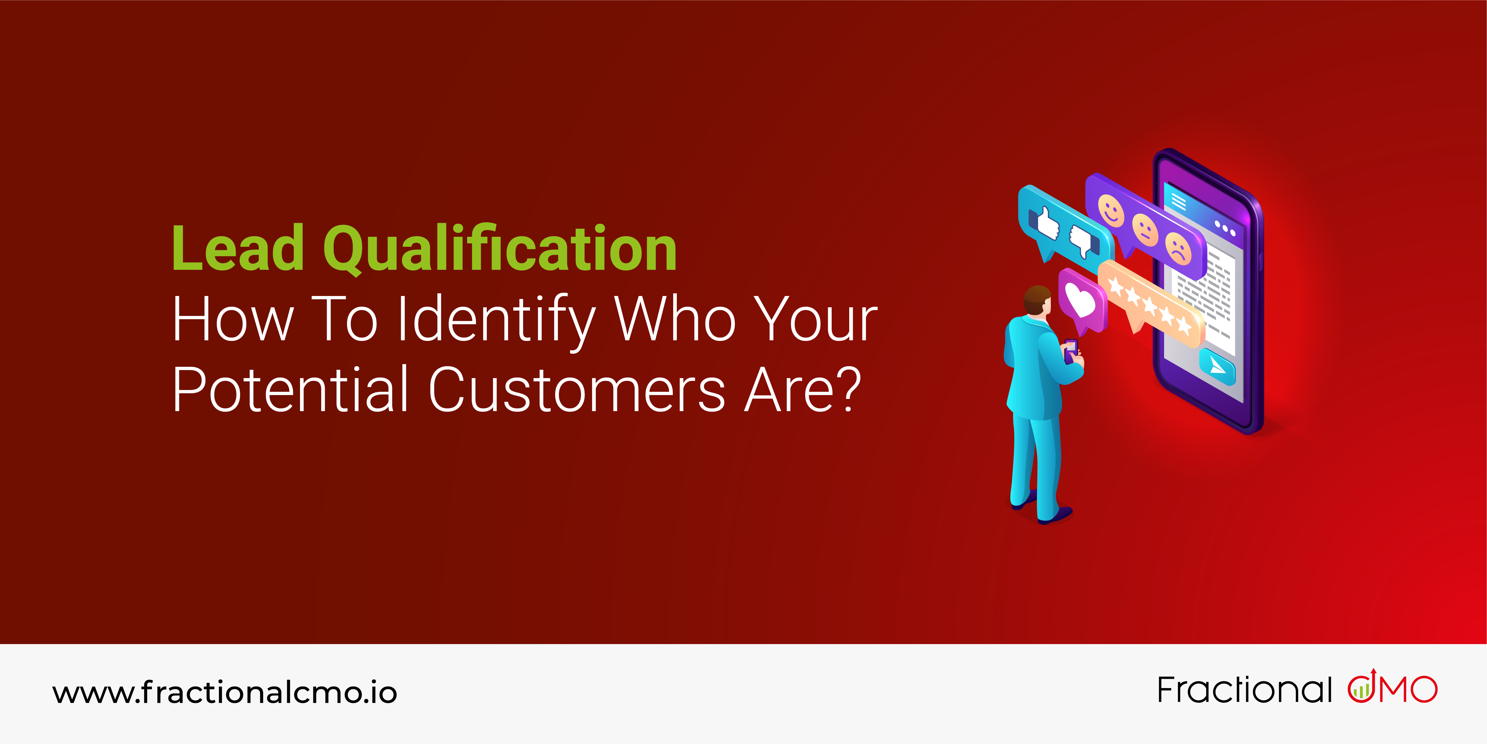 Lead Qualification : How To Identify Who Your Potential Customers Are?