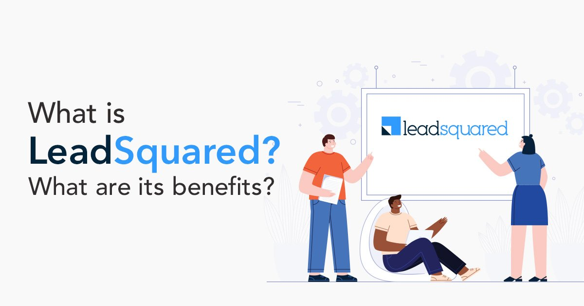 What is LeadSquared?