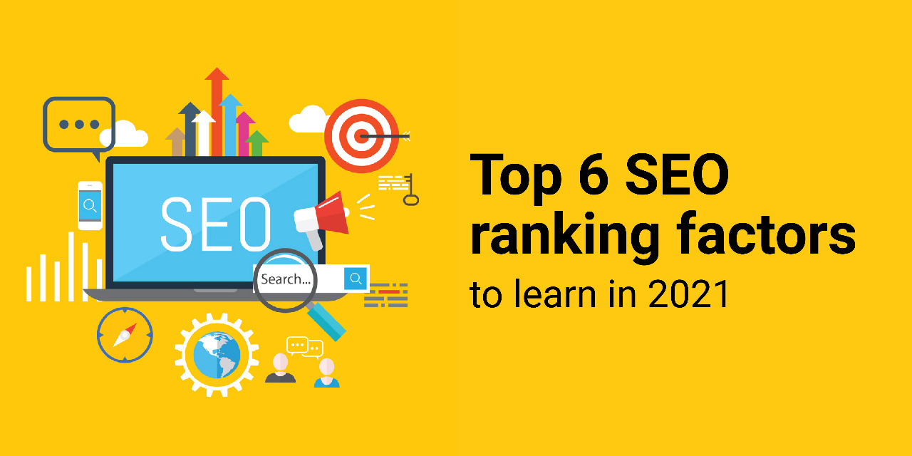 Top 6 SEO ranking factors to learn in 2021