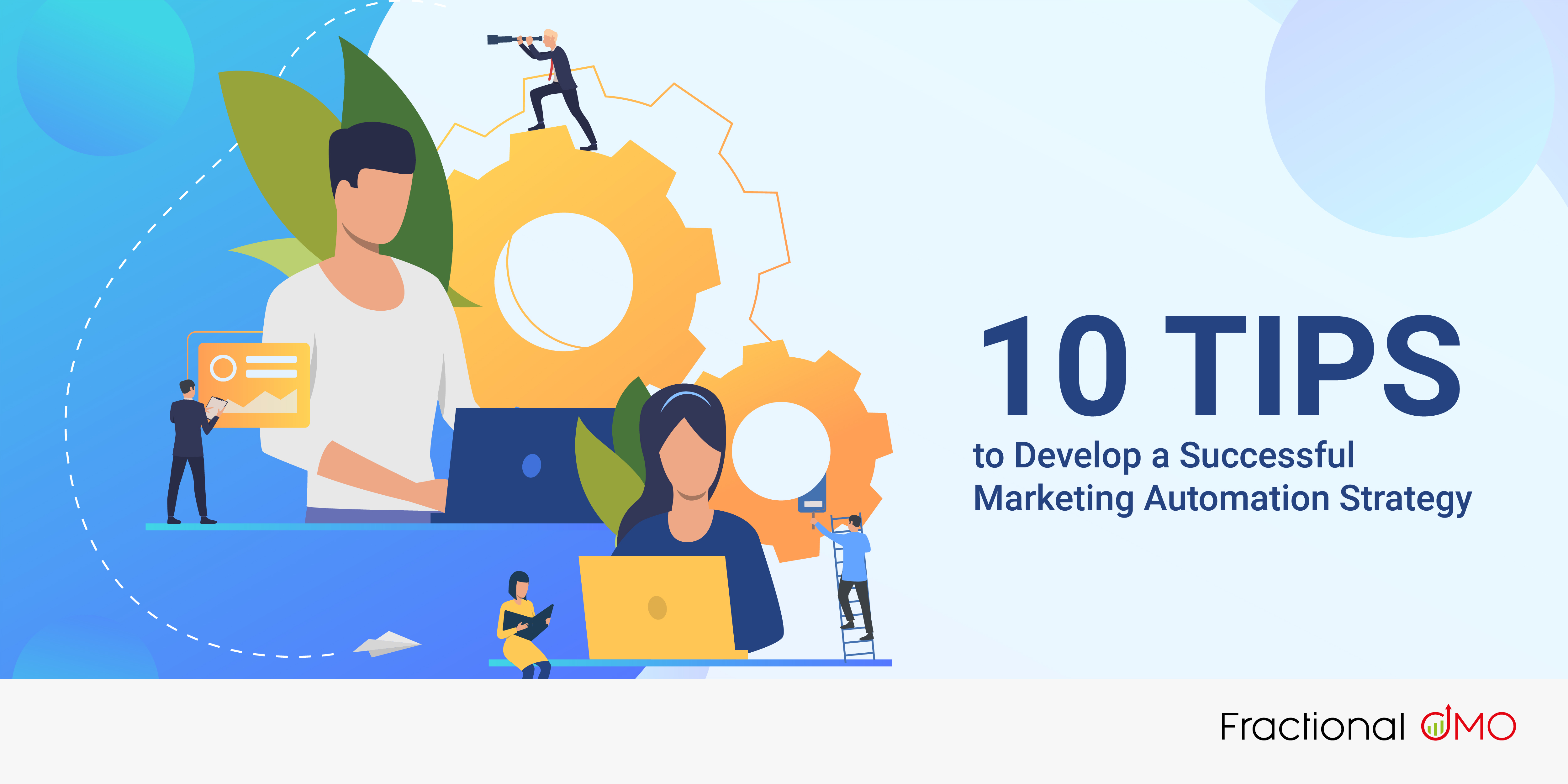 10 Tips to Develop a Successful Marketing Automation Strategy